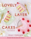 Lovely Layer Cakes: Over 30 Recipes for Any Celebration - Peggy Porschen, Georgia Glynn Smith