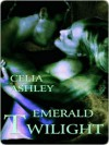 Emerald Twilight - Celia Ashley