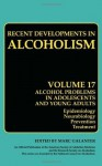 Recent Developments in Alcoholism : Alcohol Problems in Adolescents and Young Adults. Epidemiology. Neurobiology. Prevention. Treatment (Recent Developments in Alcoholism): 17 - Marc Galanter
