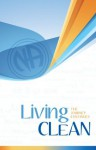 Living Clean: The Journey Continues - Narcotics Anonymous