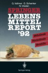 Springer Lebensmittelreport '92: Mißstände · Rückstände · Verstöße (German Edition) - Günter Vollmer, Dieter Schenker, Norbert Vreden