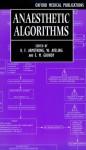 Anaesthetic Algorithms - Wynne Aveling, Aveling Grundy Armstrong