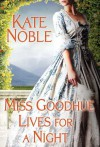 Miss Goodhue Lives for a Night - Kate Noble