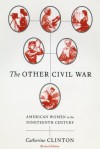 The Other Civil War: American Women in the Nineteenth Century - Catherine Clinton, C.C. Colbert