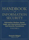 Information Warfare; Social, Legal, and International Issues; And Security Foundations - Hossein Bidgoli