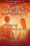 Chasing Sunsets: A Novel (Angels Walking) - Karen Kingsbury