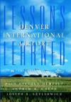 Denver International Airport: Lessons Learned - Paul Stephen Dempsey