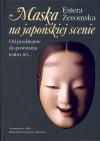 Maska na japońskiej scenie - Estera Żeromska