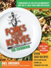 Forks Over Knives-The Cookbook: Over 300 Recipes for Plant-Based Eating All Through the Year - Del Sroufe, Julieanna Hever, Isa Chandra Moskowitz, Darshana Thacker