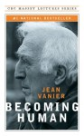 Becoming Human (CBC Massey Lecture) - Jean Vanier