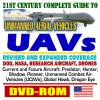 21st Century Complete Guide to Unmanned Aerial Vehicles (UAVs) and Unmanned Aircraft Systems (UAS) - DOD, NASA, New Roadmap, Predator, Hunter, Airships, J-UCAS, X-45, Weapons (DVD-ROM) - Department of Defense