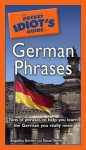 The Pocket Idiot's Guide to German Phrases - Susan Shelly, Angelika Korner