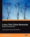 Linux Thin Client Networks Design and Deployment - David Richards