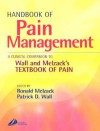 Handbook of Pain Management: A Clinical Companion to Wall and Melzack's Textbook of Pain - Ronald Melzack, Patrick D. Wall