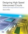 Designing High Speed Interconnect Circuits Advanced Signal Integrity Methods For Engineers - Dennis Miller