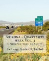 Arizona - Quartzsite Area Vol. 3: Unexpected Beauty - Joe Lange, D.J. Jacobs