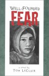 Well Founded Fear - Tom LeClair