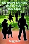 No Happy Fathers Day to You - You S.O.B - Peggy Lee