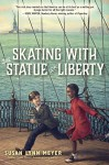 Skating with the Statue of Liberty - Susan Lynn Meyer