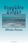 Sapphire Knight (Sapphire Goddess) (Volume 1) - Alfredo Alonso