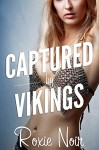 Captured by Vikings (An MMF Bisexual Threesome) - Roxie Noir