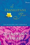 The Frangipani Year: Love and Aid Work in Post-Tsunami Aceh - Alexandra Harris