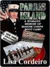 Parris Island: A Woman's Memoir Of Marine Corps Boot Camp - Lisa Cordeiro
