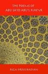 The Poems of Abu Sa'id Abu'l Kheyr - Abu, Reza Ordoubadian