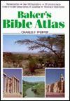 Baker's Bible Atlas - Charles F. Pfeiffer
