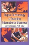 Digital Technology in Teaching International Business (Journal of Teaching in International Business) (Journal of Teaching in International Business) - Erdener Kaynak, Lloyd Russow, James C. Barber
