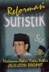 Reformasi Sufistik: Halaman Akhir Fikri Yathir - Jalaluddin Rakhmat