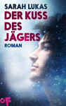 Der Kuss des Jägers: Roman (Engel 2) - Sarah Lukas