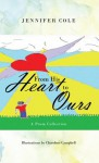 From His Heart to Ours: A Poem Collection - Jennifer Cole