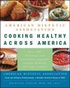 American Dietetic Association Cooking Healthy Across America - American Dietetic Association