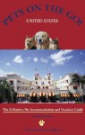 Pets on the Go! United States: The Definitive Pet Vacation and Accommodation Guide - Dawn Habgood, Robert Habgood