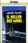 Il killer dei mari - Justin Scott