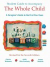 The Whole Child Student Guide: A Caregiver's Guide to the First Five Years - Patricia Weissman, Joanne Hendrick
