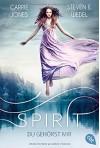 Spirit - Du gehörst mir - Carrie Jones, Steven E. Wedel, Ute Mihr