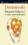 Stepanchikovo y sus moradores - Fyodor Dostoyevsky