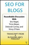 SEO For Blogs (ABCs Plus Basics for Websites and Blogs) - Vinny O'Hare, Eric Nagel, Deborah Carney, Tricia Meyer