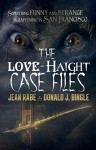 The Love-Haight Casefiles: Seeking Supernatural Justice - Jean Rabe, Donald J. Bingle