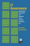 It Governance: Implementing Frameworks and Standards for the Corporate Governance of It - Alan Calder