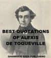 Best Quotations of Alexis de Tocqueville - Alexis de Tocqueville