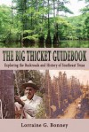 The Big Thicket Guidebook: Exploring the Backroads and History of Southeast Texas - Lorraine G. Bonney, Maxine Johnston, Pete A.Y. Gunter