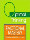 Emotional Mastery: With Optimal Thinking - Rosalene Glickman