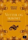 Vetter og Skrømt i norsk folketro - Ørnulf Hodne