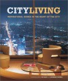City Living: Inspirational Homes in the Heart of the City - Bo Niles, Katherine Sorrell
