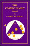 The Cosmic Family Volume 1 - Gabriel Sedona