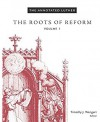 The Annotated Luther: The Roots of Reform, Volume 1 - Martin Luther, Timothy J. Wengert