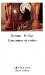 Rencontres et visites - Bohumil Hrabal, Claudia Ancelot, Petr Král